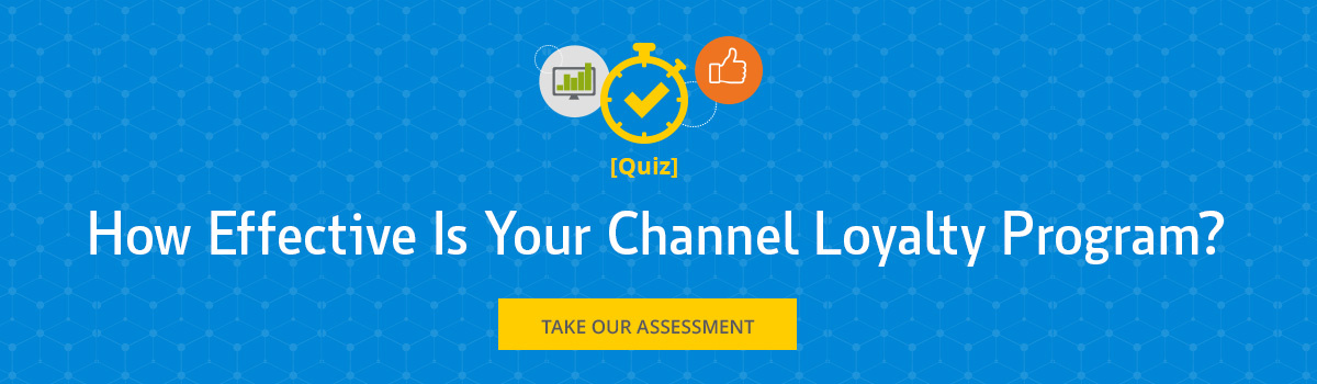 How Effective is Your Channel Loyalty Program? Take Our Assessment