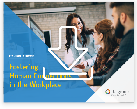 Fostering Human Connections in the Workplace ebook from ITA Group