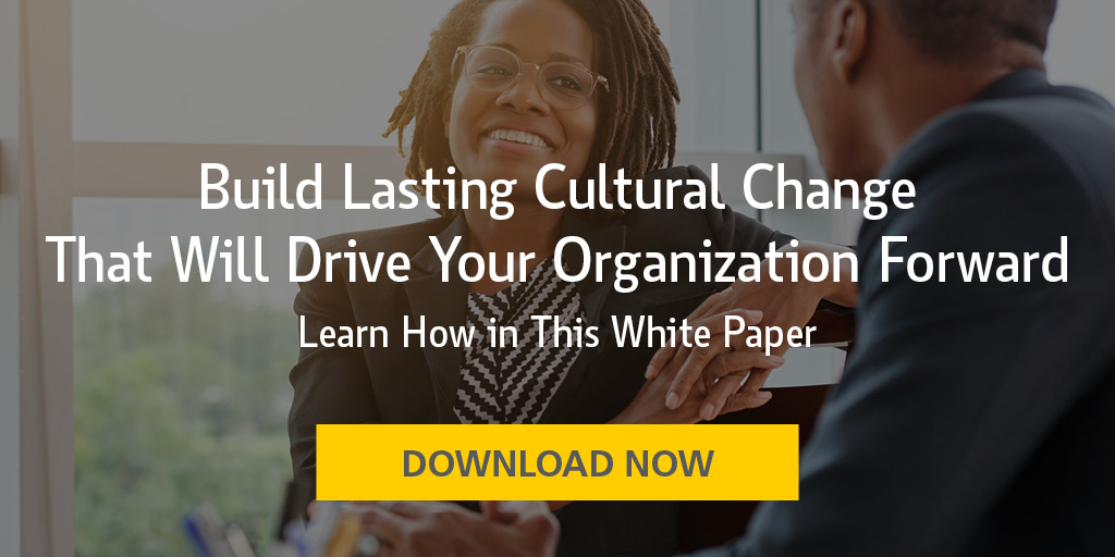 Build Lasting Cultural Change That Will Drive Your Organization Forward. Learn how in this white paper. Download now.