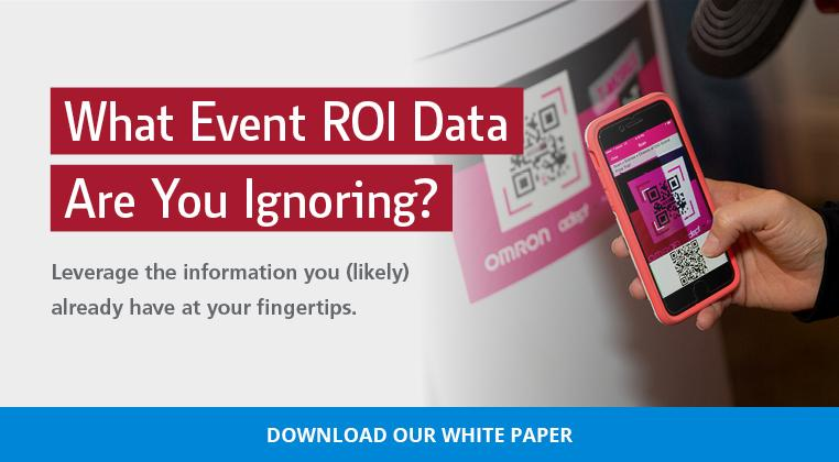 What event ROI data are you ignoring? Leverage the information you (likely) already have at your fingertips. Download our white paper.