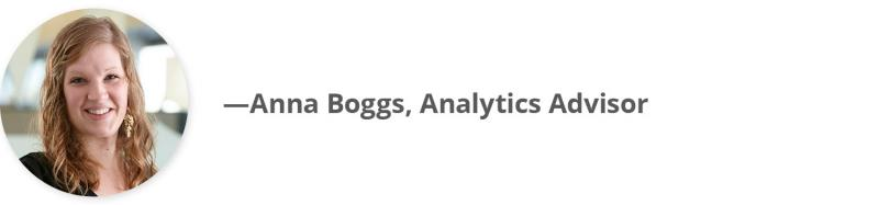 Anna Boggs, Analytics Advisor