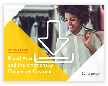 Brand Advocacy and the Emotionally Connected Customer Ebook by ITA Group