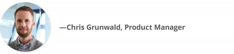 Chris Grunwald, Product Manager