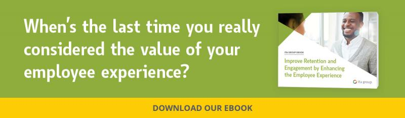 When's the last time you considered the value of your employee experience? Download our ebook.