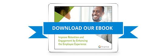 Improve Retention and Engagement by Enhancing the Employee Experience