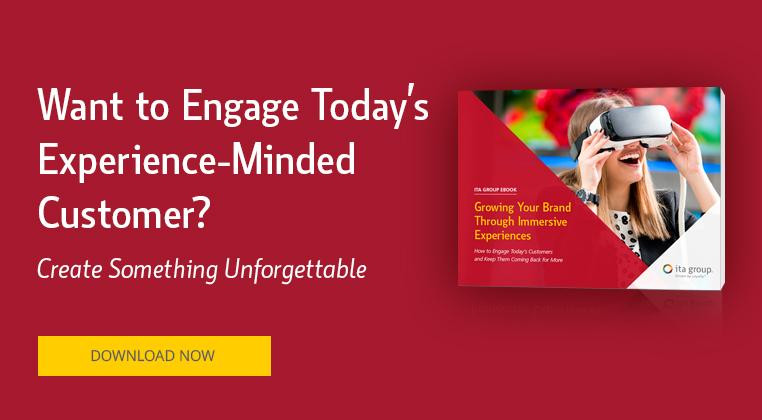 want to engage today's experience-minded customer? create something unforgettable