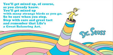 Step with care and great tact, remember that life is a balancing act