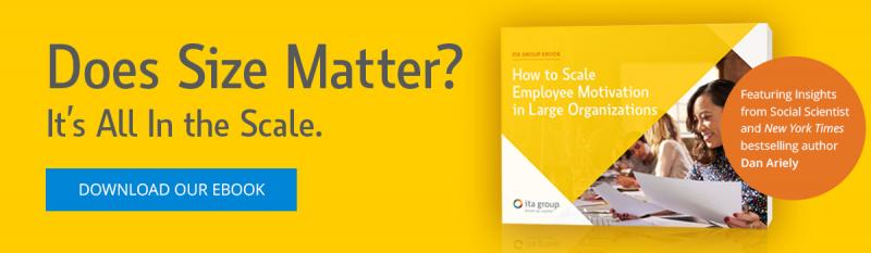 Does size matter? It's all in the scale. Download our ebook, How to Scale Employee Motivation in Large Organizations