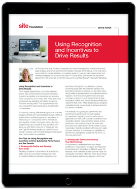 SITE (Society of Incentive Travel Excellence) White Paper: Using Recognition and Incentives to Drive Results